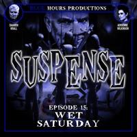 Episode 15: 'Wet Saturday'