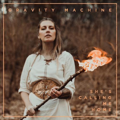 Gravity Machine - She's Calling Me Home