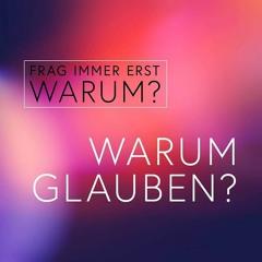 Frag immer erst WARUM? - Warum Glauben? 2/14 - Lothar Krauss