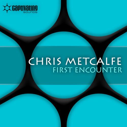 Chris Metcalfe - First Encounter (Original Mix)