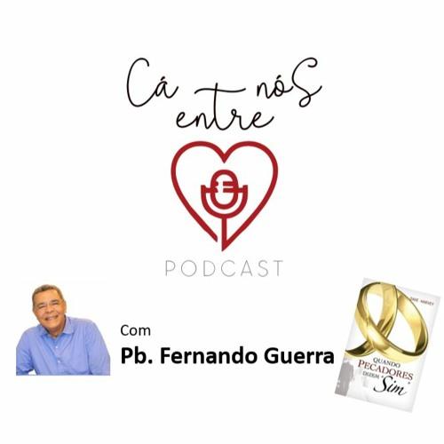 CÁ ENTRE NÓS - EP 2 - Quando Pecadores Dizem Sim - Intro   Pb. Fernando Guerra