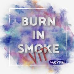 Burn In Smoke (VIP)