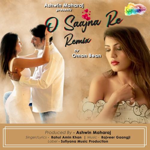 O Saajna Re - Remix - Rahul Amin Khan, Oman Bean