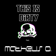feat. Matheus Oliveira - This Is Dirty (1Min. Clip)