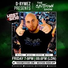 D-Rymez   THE SHUTDOWN SHOW   Westside Radio   PARTY VIBES!   11/06/21