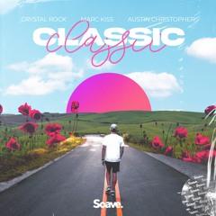 Crystal Rock, Marc Kiss & Austin Christopher - Classic