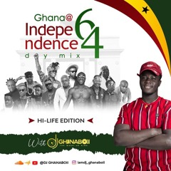 GHANA @ 64 INDEPENDENCE DAY MIX (HI-LIFE EDITION) BY DJ GHANABOII