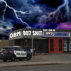 OBM - 807 Shit (feat. Kru Zo) [Prod. More So]