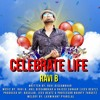 Download Ravi B - Celebrate Life (2020 Birthday Song) Follow me for more Mp3