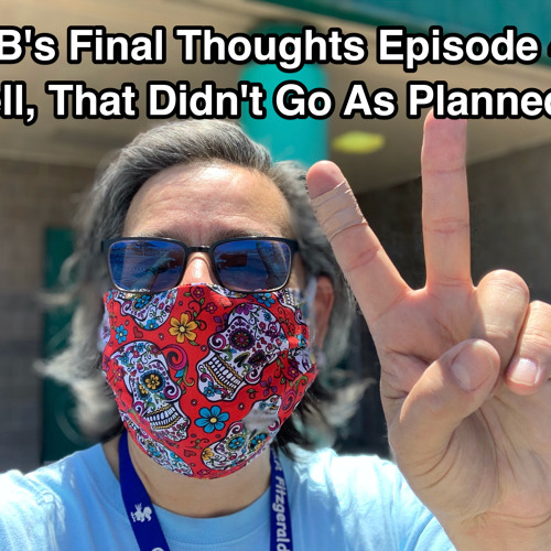 JBB's Final Thoughts Episode 40: Well, That Didn't Go As Planned