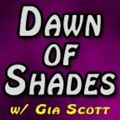 Dawn Of Shades W Gia Scott 030910