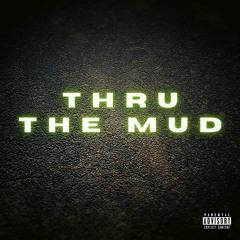 6ixPack x Ossy G - Thru the Mud