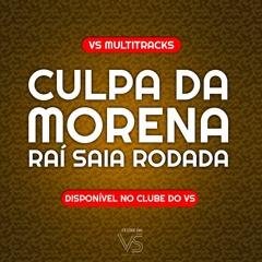 Culpa Da Morena - Rai Saia Rodada - Playback e VS Sertanejo e Forró