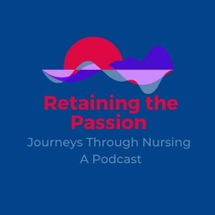 Retaining The Passion: Nursing And Politics
