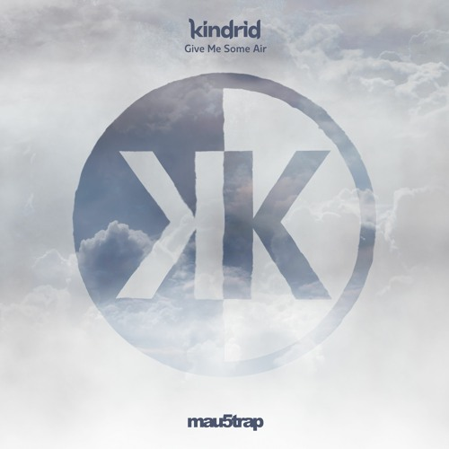 Kindrid - Give Me Some Air (feat. Kevin Michael)