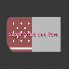 Sugar Crash And Burn Episode 2