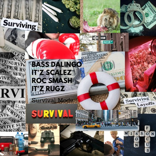 Survival Mode(Feat. Itz Scalez, Roc Smash, Itz Rugz)