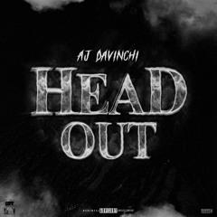 HEAD OUT - AJ DaVinchi