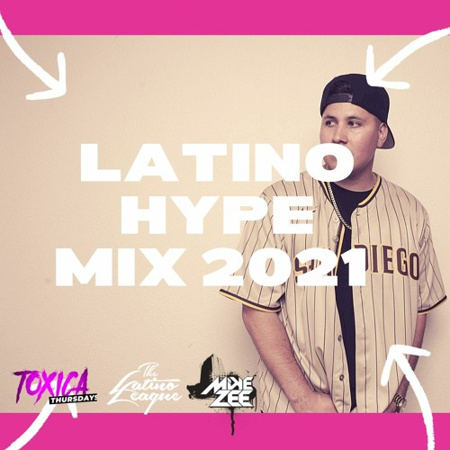 Latino Hype Mix 2021 - Dj Mike Zee Feat. The Latino League