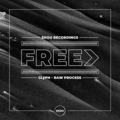 Glÿph - Raw Process - Free Download
