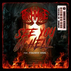 ARCHMAGE - SEE YOU IN HELL (ORIGINAL MIX) feat. FRANKIE SINN