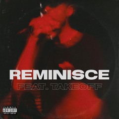 REMINISCE feat. TAKEOFF