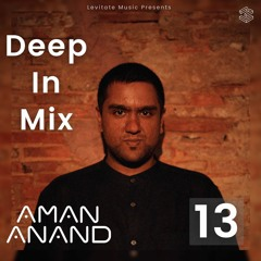 Deep In Mix 13 with Aman Anand