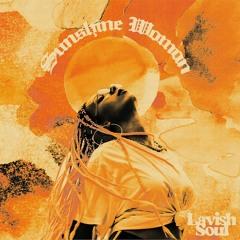 Lavish Soul - Sunshine Woman