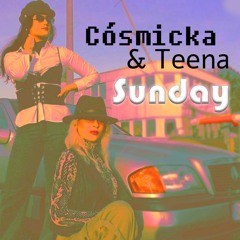 Cosmicka ft Teena - Sunday