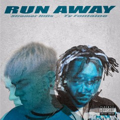 Run Away ft. TyFontaine