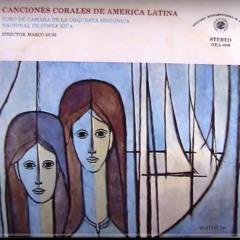 Canciones corales de América Latina: Coro de Camara de la Orquesta Sinfónica Nacional de Costa Rica