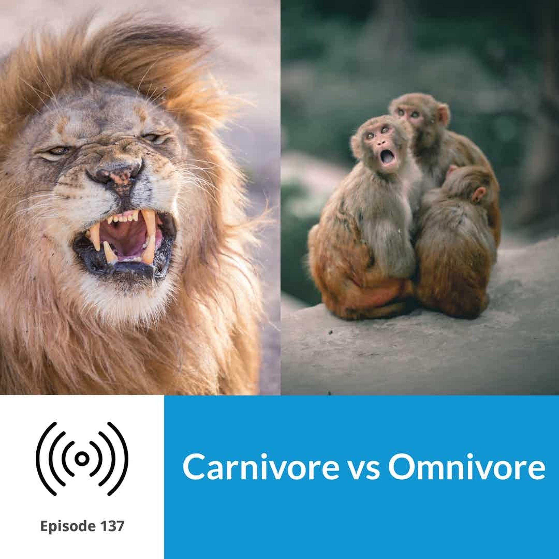 Episode 137 Carnivore Vs Omnivore