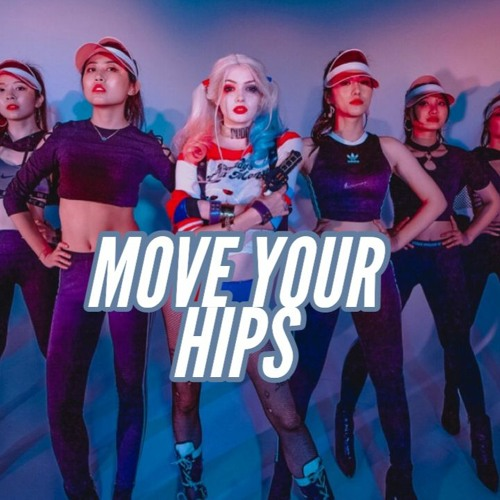 Move your hips remix