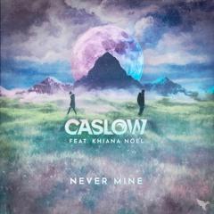 Caslow - Never Mine ( Ryzax Remix ) Ft Khiana Noel