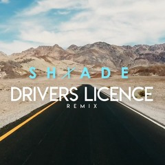 Drivers Licence (Shxade Remix)