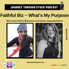 Faithful Biz ~ What's My Purpose