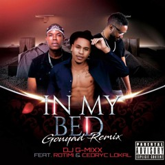 In My Bed (Gouyad Remix) Feat. Rotimi & Cedryc Lokal