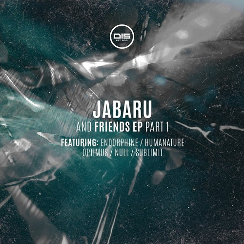 Jabaru 'Jabaru & Friends EP' Part 1 (ft. Endorphine, Humanature, NuLL, Optimus & SubLimit) - OUT NOW