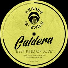 📣 CALDERA (UK) - Best Kind Of Love [BNT022] 27th November 2020