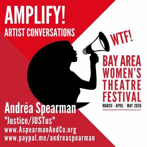 "Amplify! Artist Conversations: Andréa Spearman   ""Justice/JUSTus"""