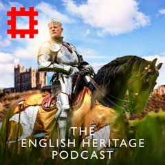 Episode 114 - A knight's tale: The real-life English Heritage knights