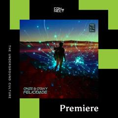 PREMIERE: Onze & Otaky - Felicidade [Thewav Records]