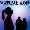 Download SUN OF JAR ft Thalita - CINTAI AKU SEPERTI DIA Mp3