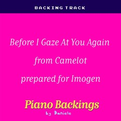 Before I Gaze At You Again From Camelot Prepared For Imogen (piano Backing)