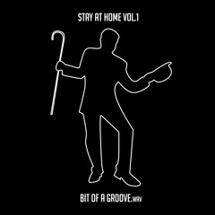 Bit Of A Groove - Stay@Home Vol.1
