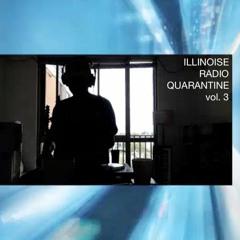 ILLINOISE RADIO QUARANTINE vol. 3