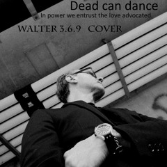 In Power We Entrust The Love Advocated.....  Dead can dance cover