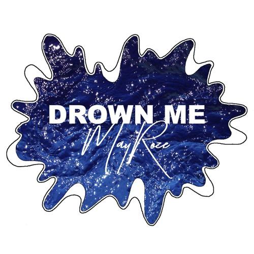 Drown Me