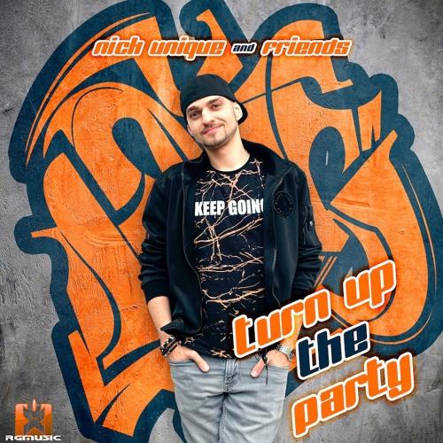Nick Unique & Friends - Turn up the Party ★ ALBUM PREVIEW MIX ★