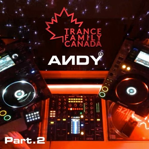 ANDY Live on Twitch - Trance Family Canada / Switzerland Takeover (30.07.2021) Part.2